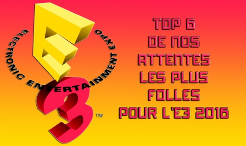e3 2016,top,attente,jeux