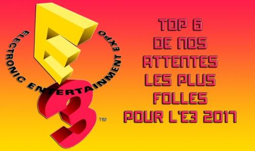 top,e3 2017,attente,jeux,deadpool,prince of percia,elder scrolls 6,until dawn 2,borderland 3